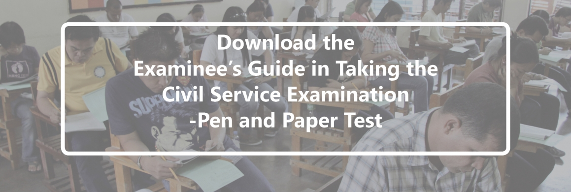 Examinee's Guide in Taking Civil Service Examination-Pen and Paper Test